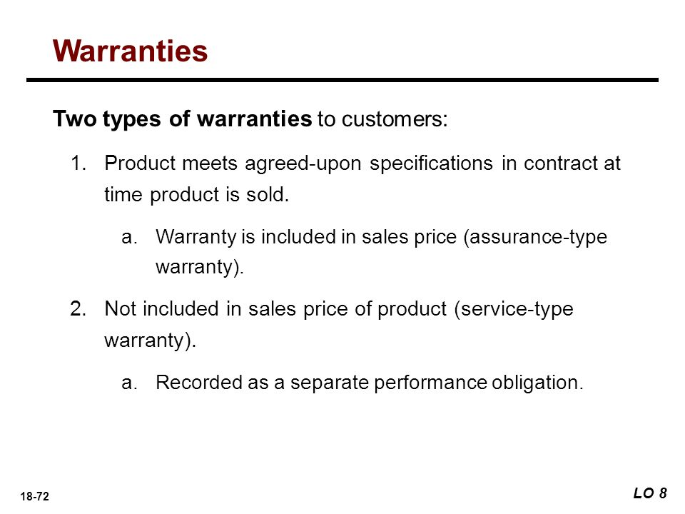 Warranties Two types of warranties to customers: