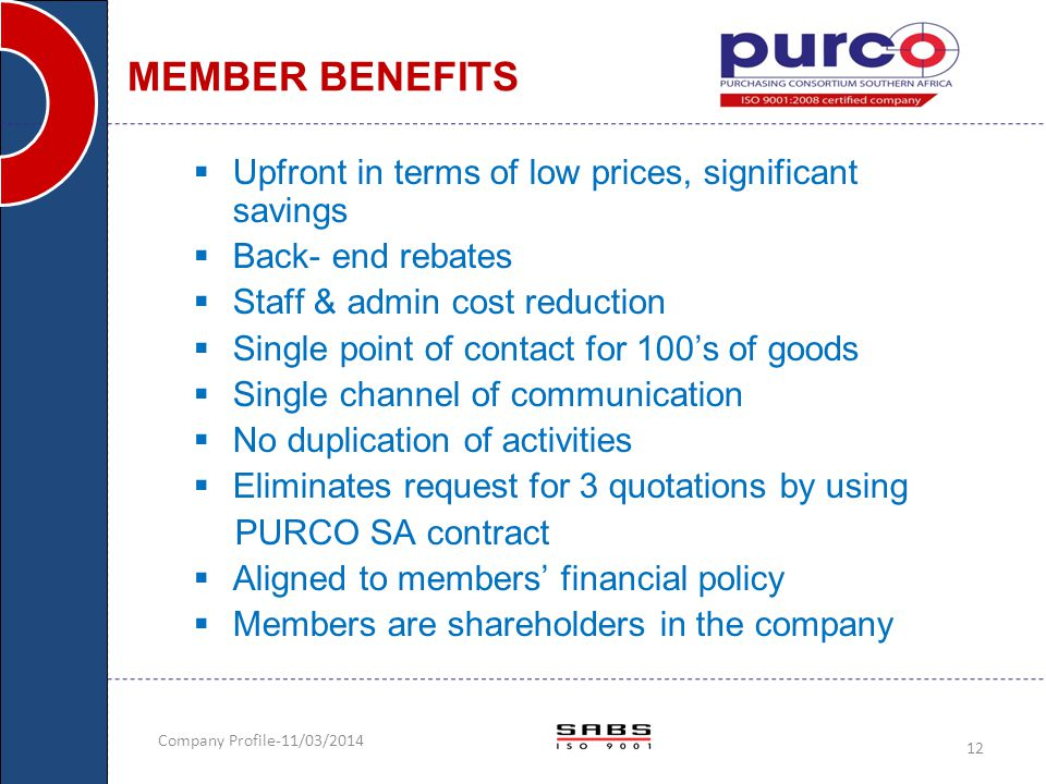 MEMBER BENEFITS Upfront in terms of low prices, significant savings