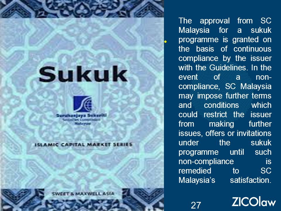 The approval from SC Malaysia for a sukuk programme is granted on the basis of continuous compliance by the issuer with the Guidelines.