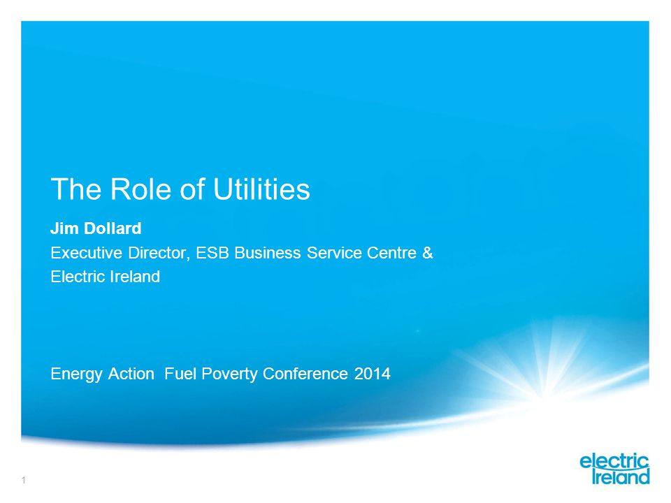 The Role of Utilities Jim Dollard