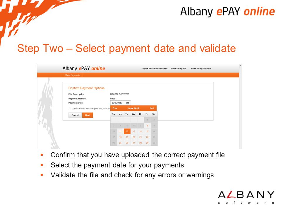 Step Two – Select payment date and validate