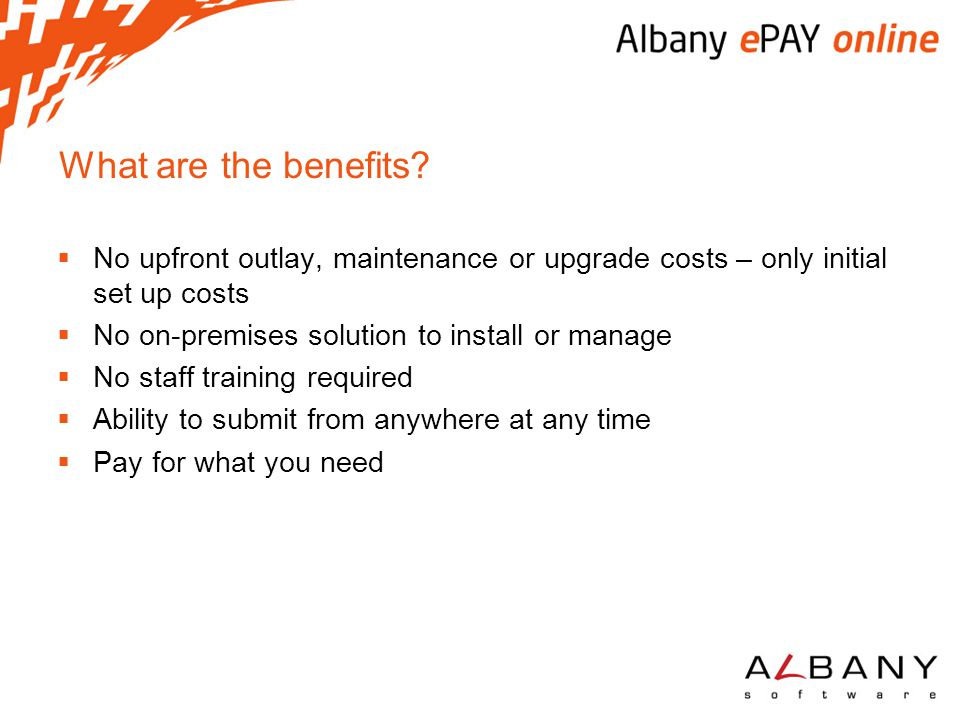 What are the benefits No upfront outlay, maintenance or upgrade costs – only initial set up costs.