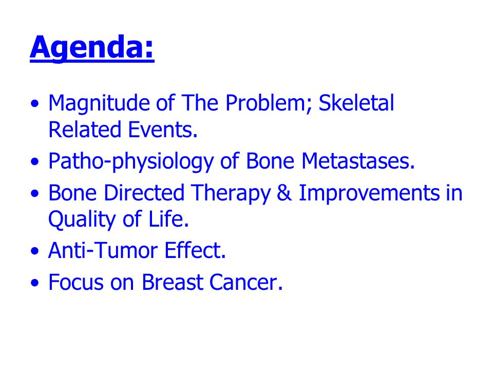 Agenda: Magnitude of The Problem; Skeletal Related Events.