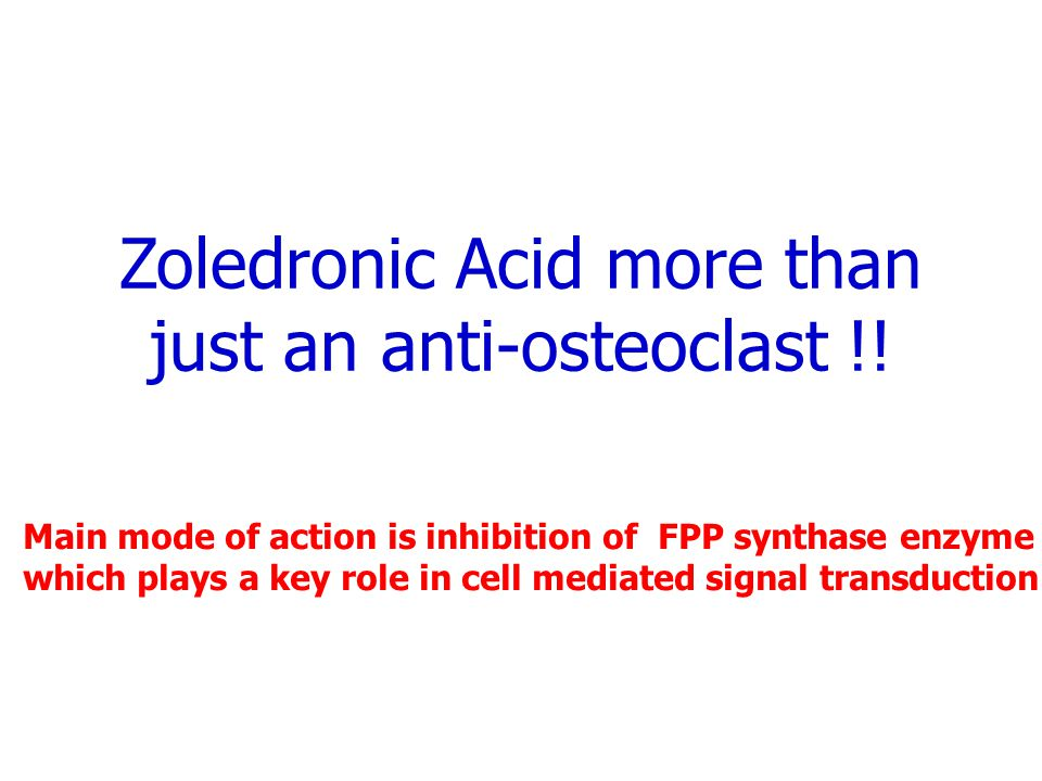 Zoledronic Acid more than just an anti-osteoclast !!