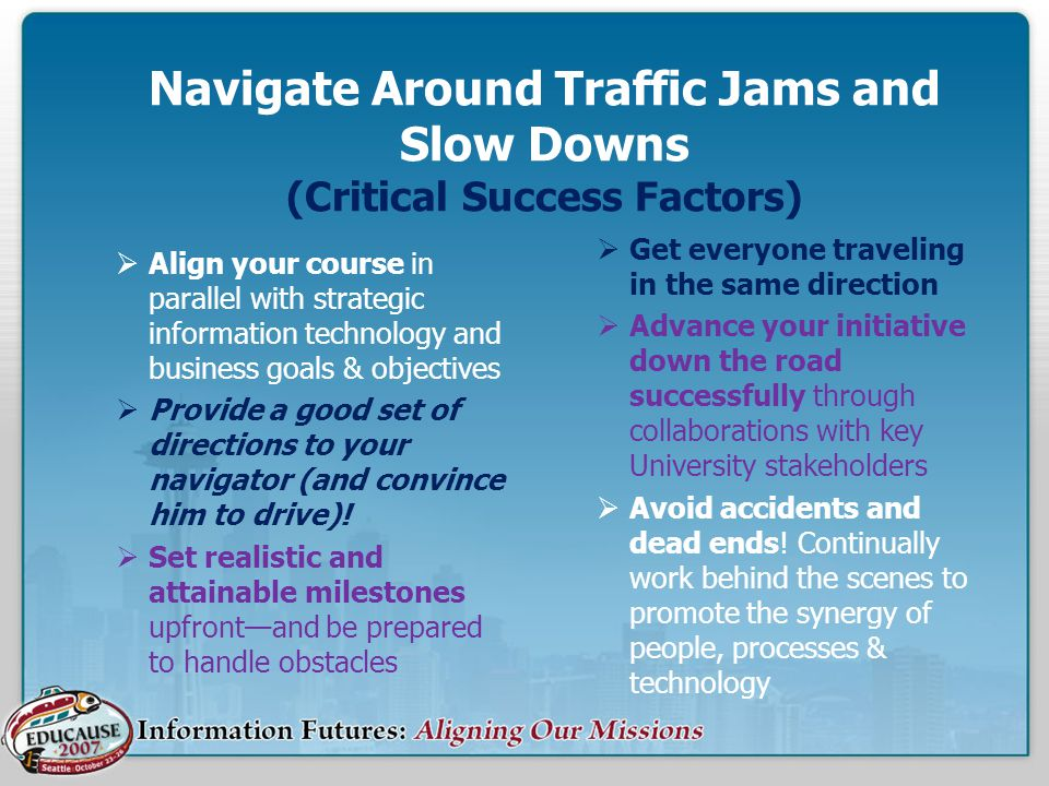 Navigate Around Traffic Jams and Slow Downs (Critical Success Factors)