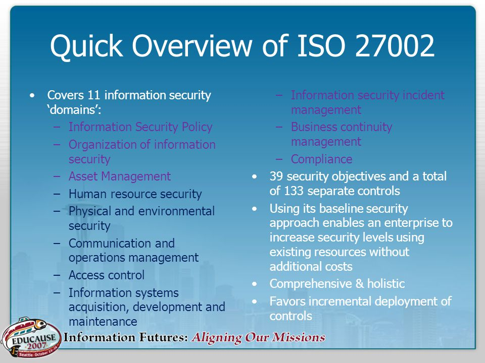 Quick Overview of ISO 27002 Covers 11 information security 'domains':