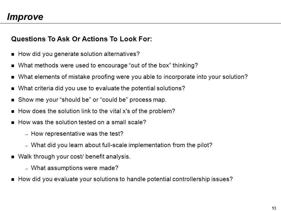 Improve Questions To Ask Or Actions To Look For: