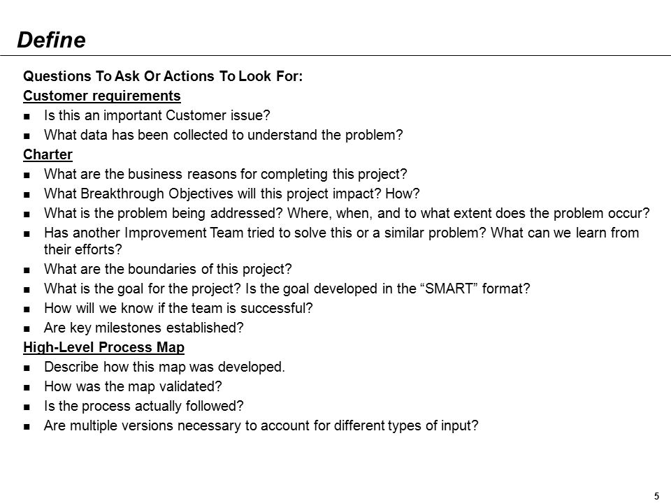 Define Questions To Ask Or Actions To Look For: Customer requirements