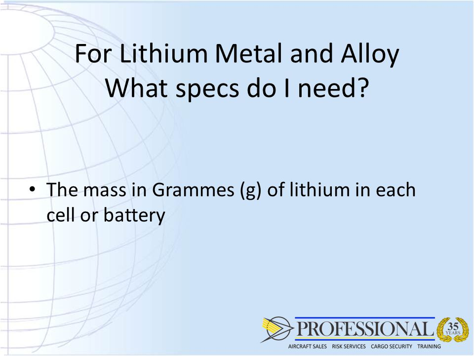 For Lithium Metal and Alloy What specs do I need