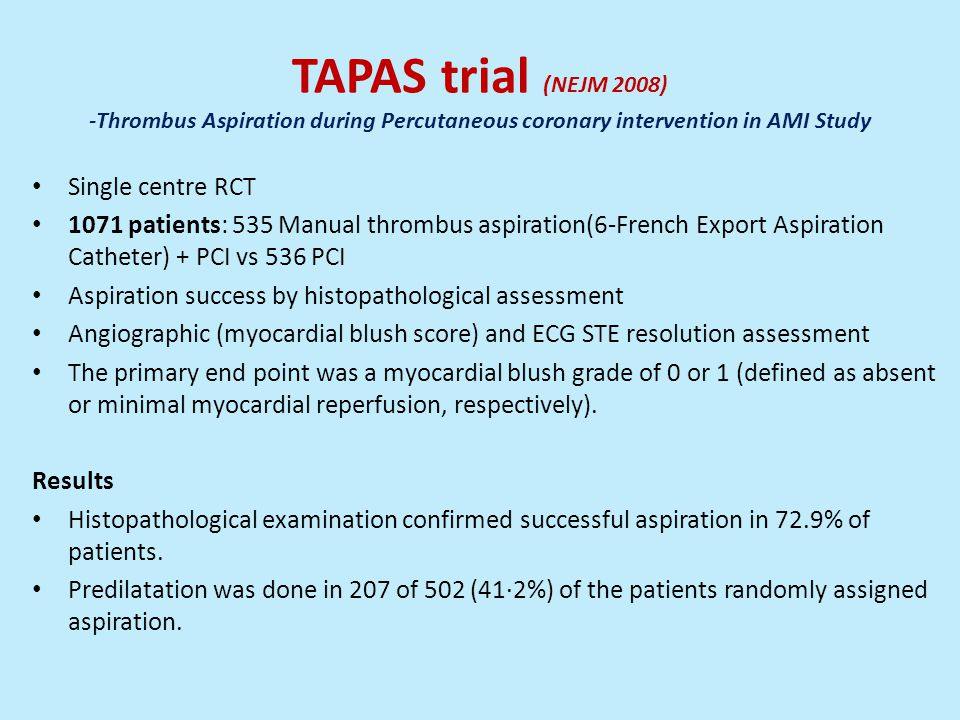 TAPAS trial (NEJM 2008) -Thrombus Aspiration during Percutaneous coronary intervention in AMI Study