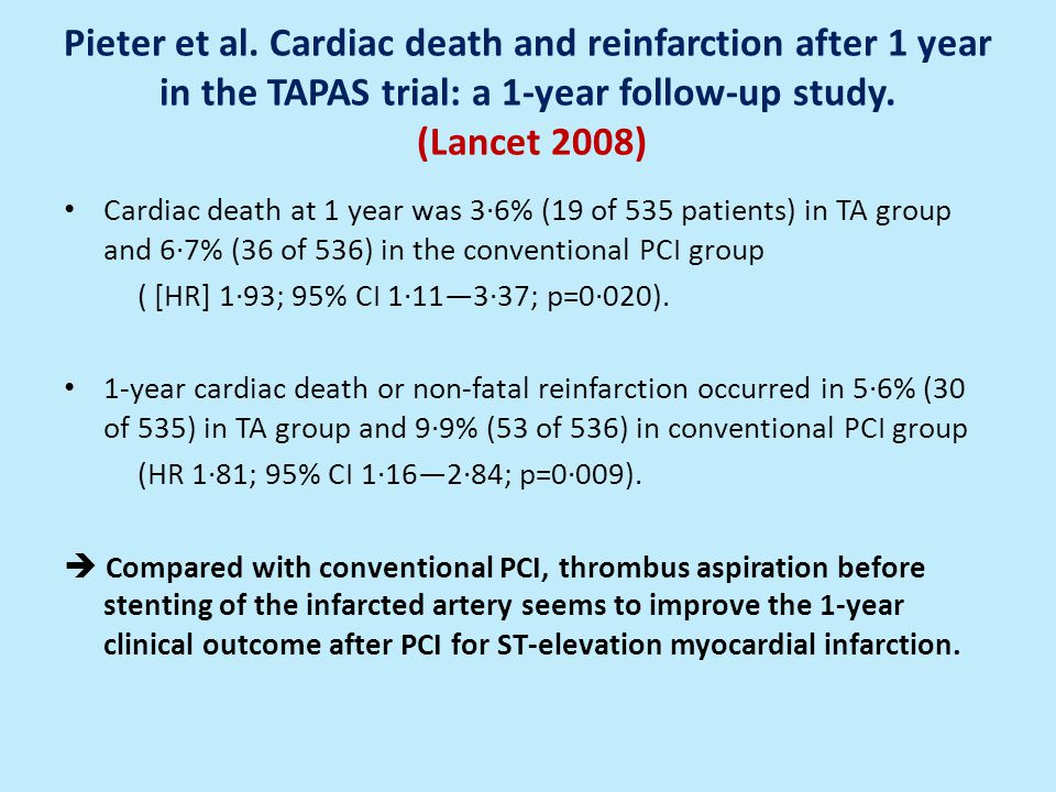 Pieter et al. Cardiac death and reinfarction after 1 year in the TAPAS trial: a 1-year follow-up study. (Lancet 2008)