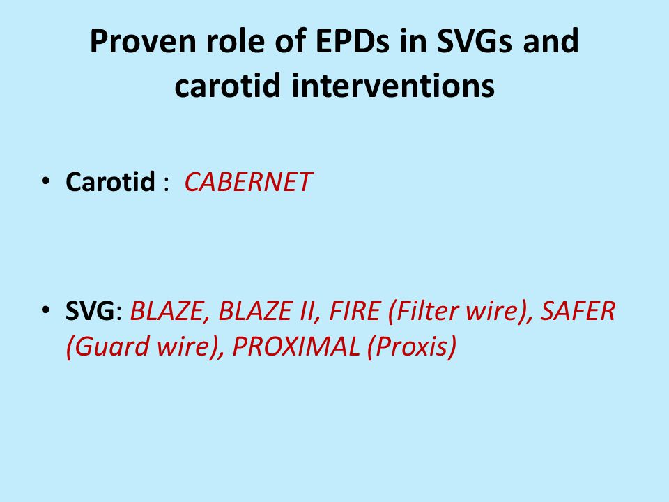 Proven role of EPDs in SVGs and carotid interventions