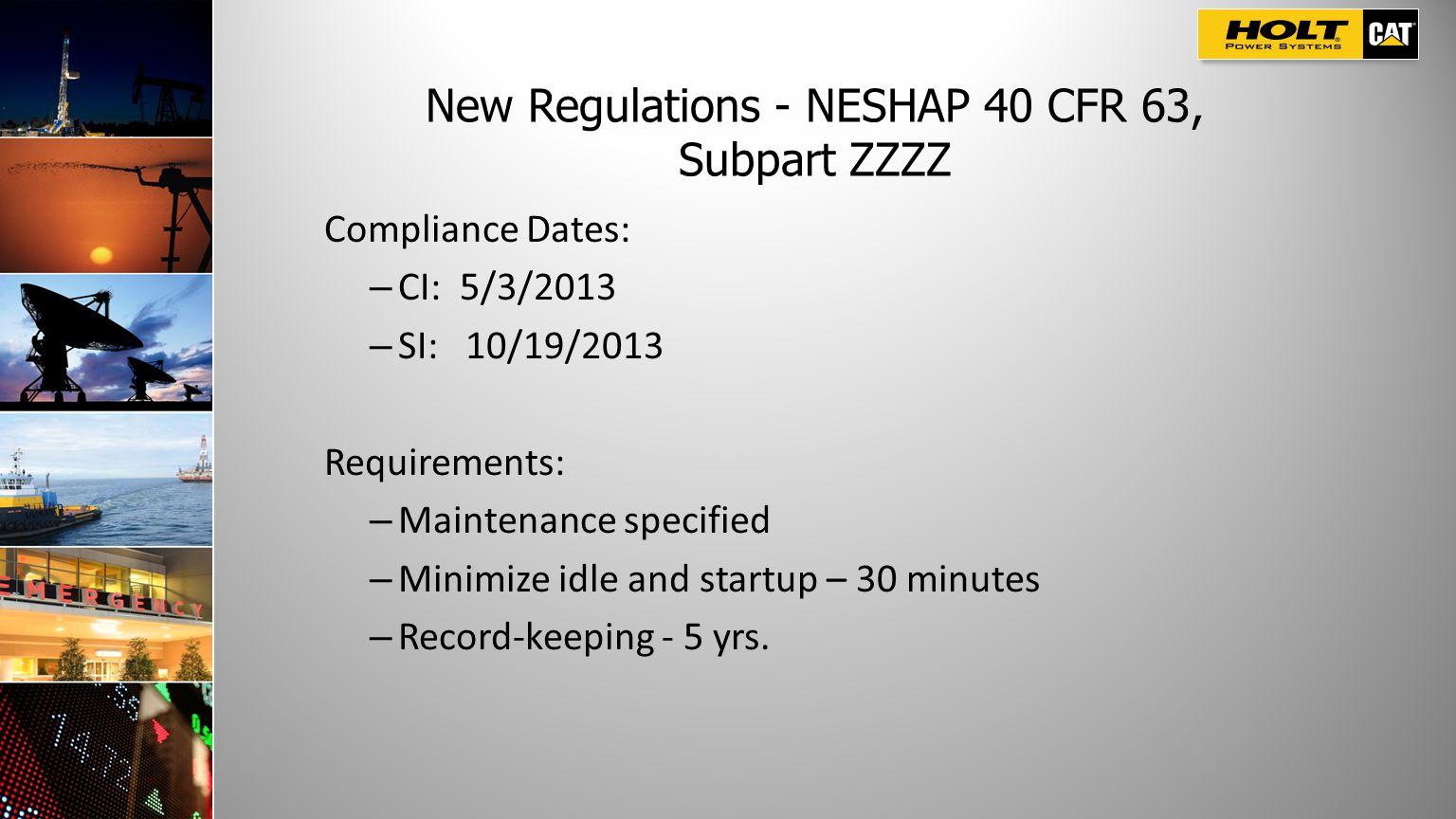 New Regulations - NESHAP 40 CFR 63, Subpart ZZZZ