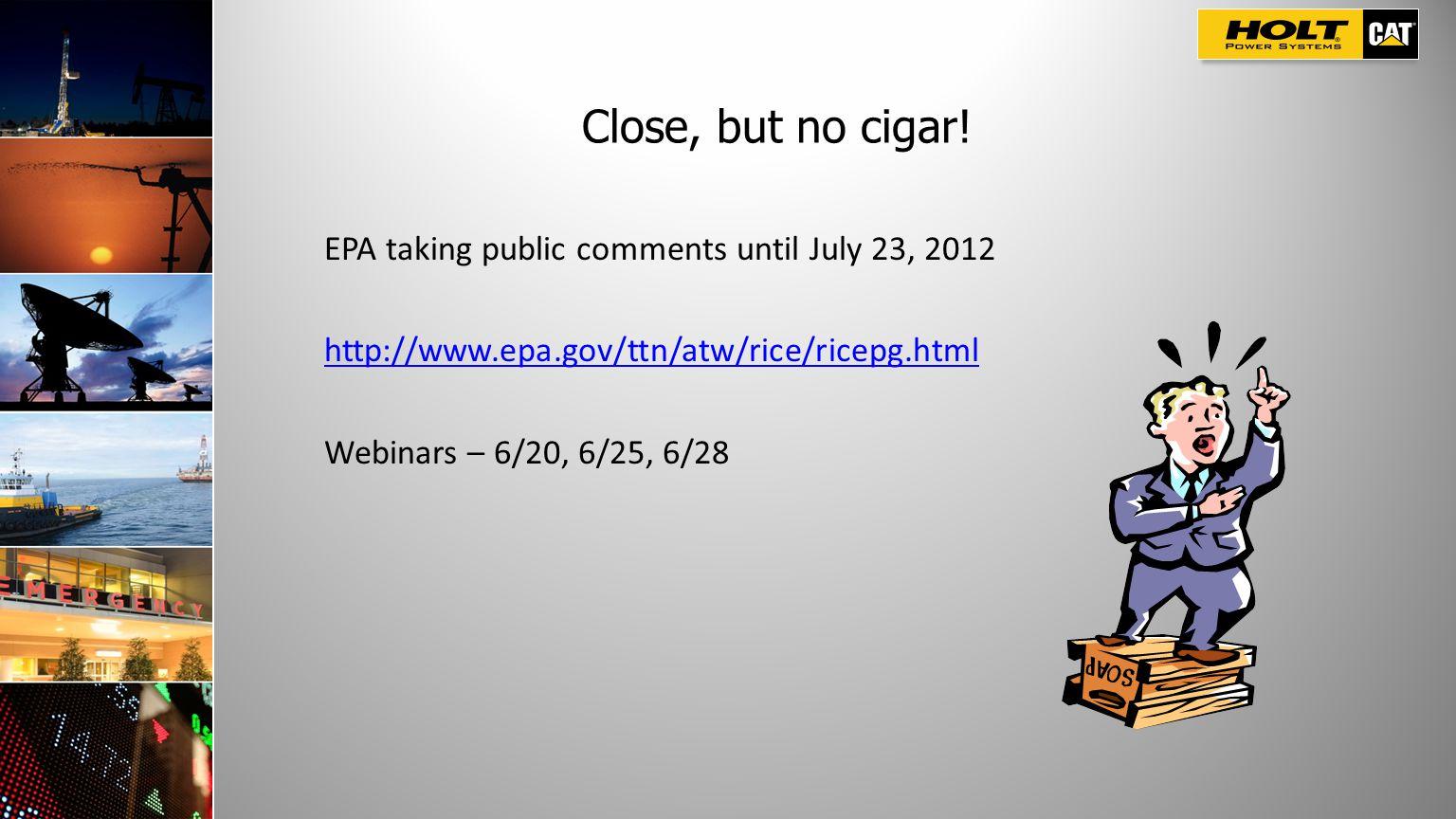 Close, but no cigar! EPA taking public comments until July 23, 2012