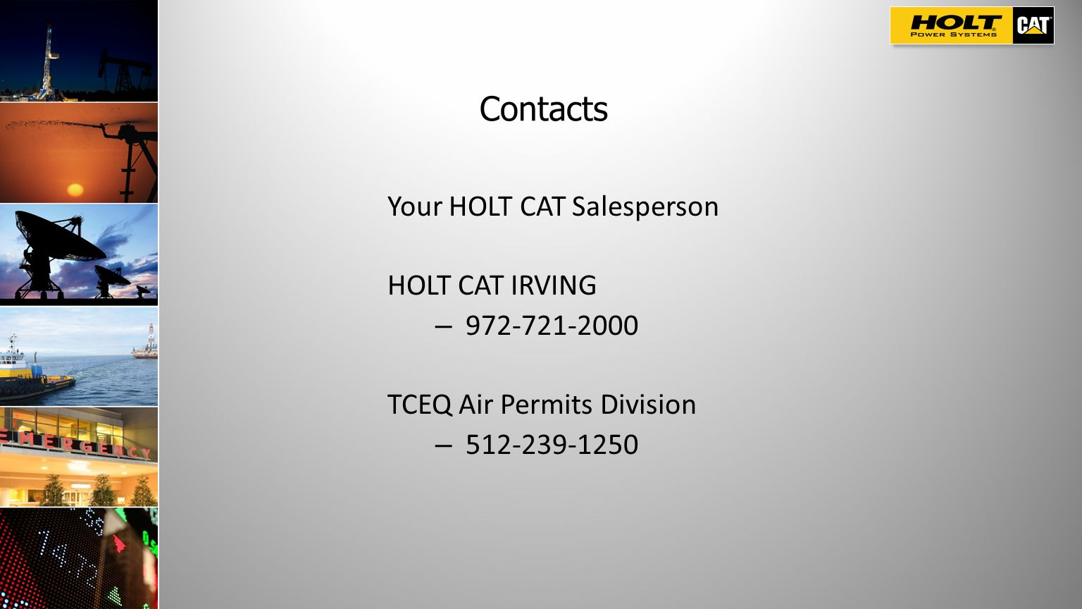 Contacts Your HOLT CAT Salesperson HOLT CAT IRVING 972-721-2000