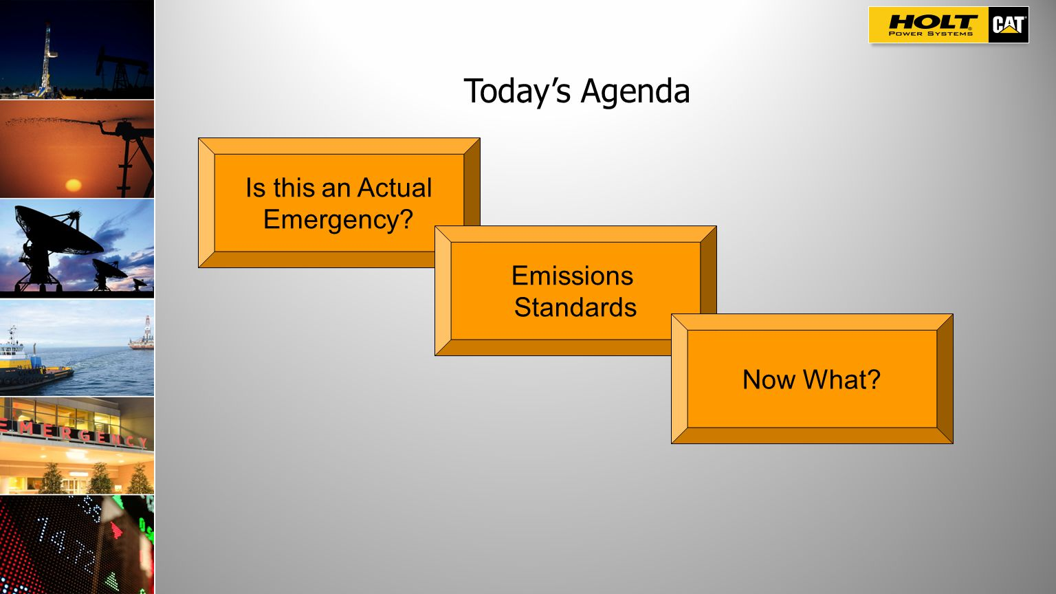 Today's Agenda Is this an Actual Emergency Emissions Standards