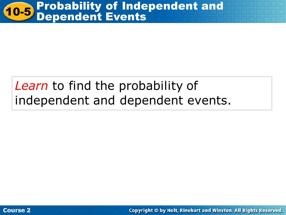 Learn to find the probability of independent and dependent events.