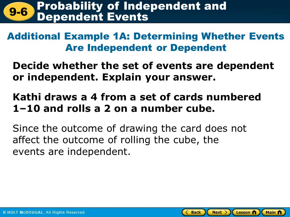 Additional Example 1A: Determining Whether Events Are Independent or Dependent