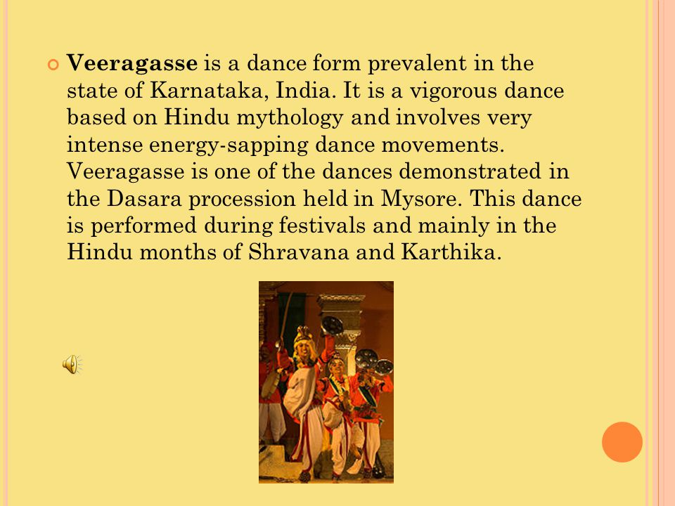 Veeragasse is a dance form prevalent in the state of Karnataka, India