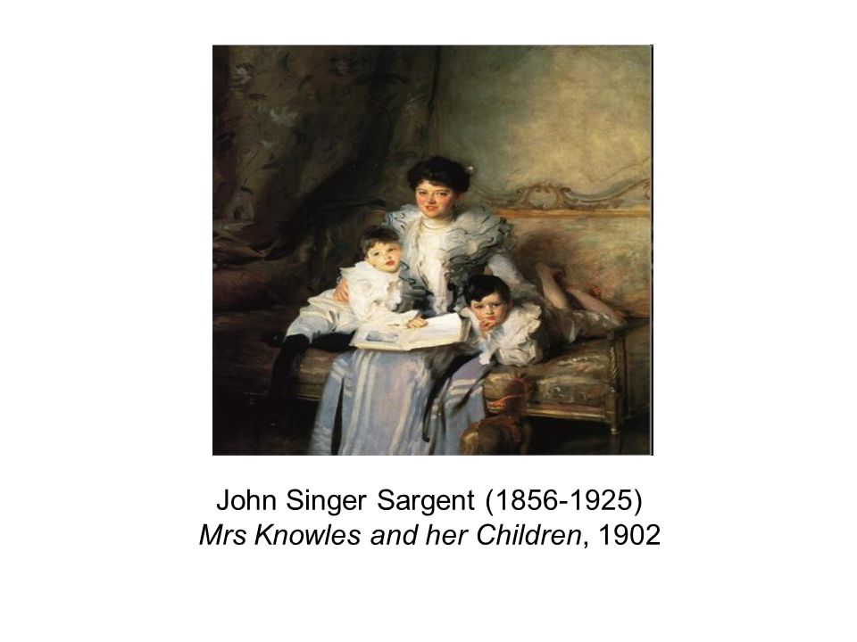 John Singer Sargent (1856-1925) Mrs Knowles and her Children, 1902
