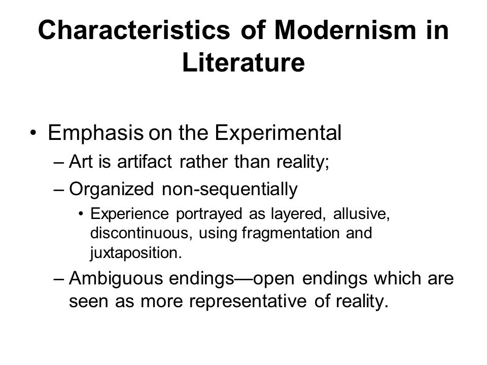 distinctive features of modernism and realism Modernism thus marks a distinctive break with victorian bourgeois morality rejecting nineteenth-century optimism, they presented a profoundly pessimistic picture of a culture in disarray this despair often results in an apparent apathy and moral relativism.