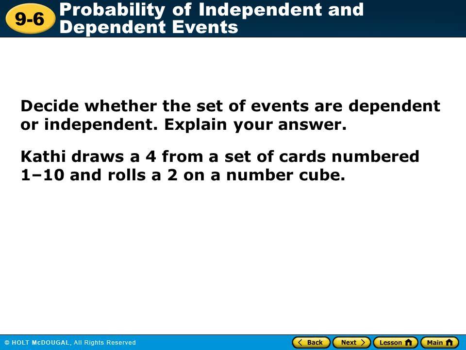 Decide whether the set of events are dependent or independent