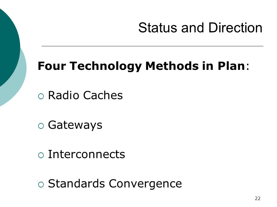 Status and Direction Four Technology Methods in Plan: Radio Caches