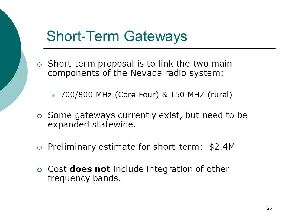 Short-Term Gateways Short-term proposal is to link the two main components of the Nevada radio system: