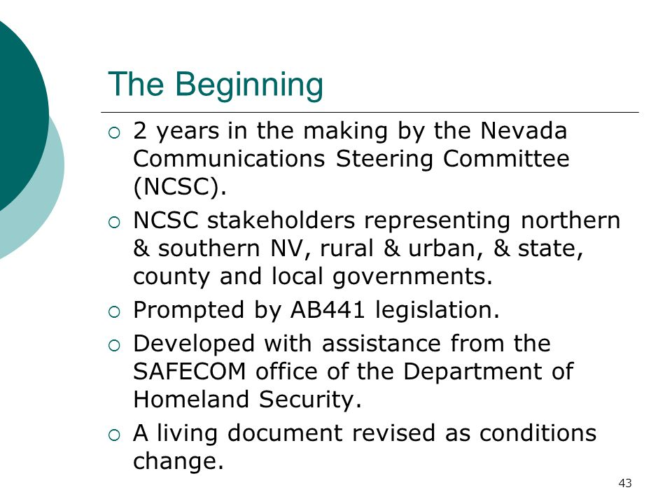 The Beginning 2 years in the making by the Nevada Communications Steering Committee (NCSC).