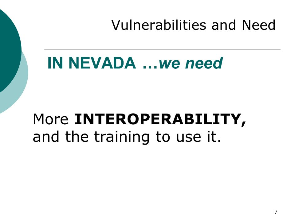 IN NEVADA …we need More INTEROPERABILITY, and the training to use it.