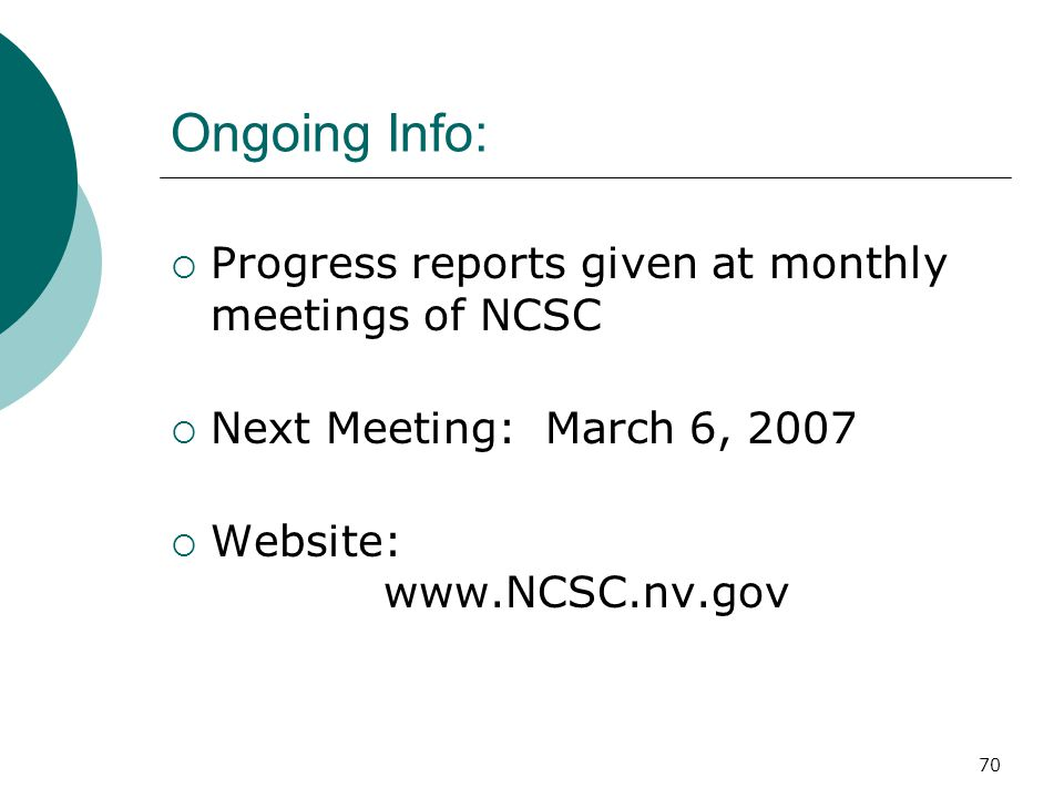 Ongoing Info: Progress reports given at monthly meetings of NCSC