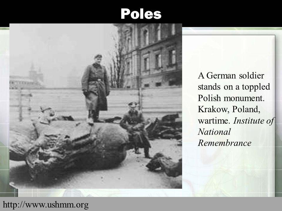 Poles A German soldier stands on a toppled Polish monument. Krakow, Poland, wartime. Institute of National Remembrance.