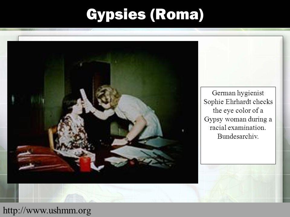 Gypsies (Roma) http://www.ushmm.org