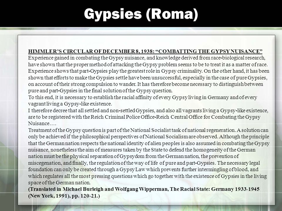 Gypsies (Roma) HIMMLER'S CIRCULAR OF DECEMBER 8, 1938: COMBATTING THE GYPSY NUISANCE