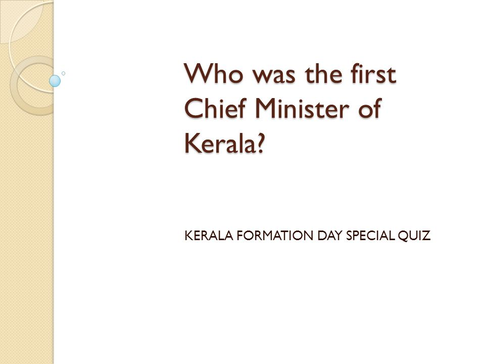 Who was the first Chief Minister of Kerala