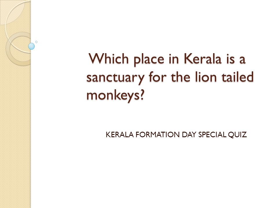 Which place in Kerala is a sanctuary for the lion tailed monkeys