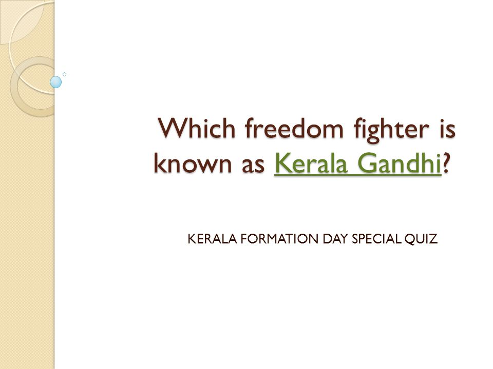 Which freedom fighter is known as Kerala Gandhi