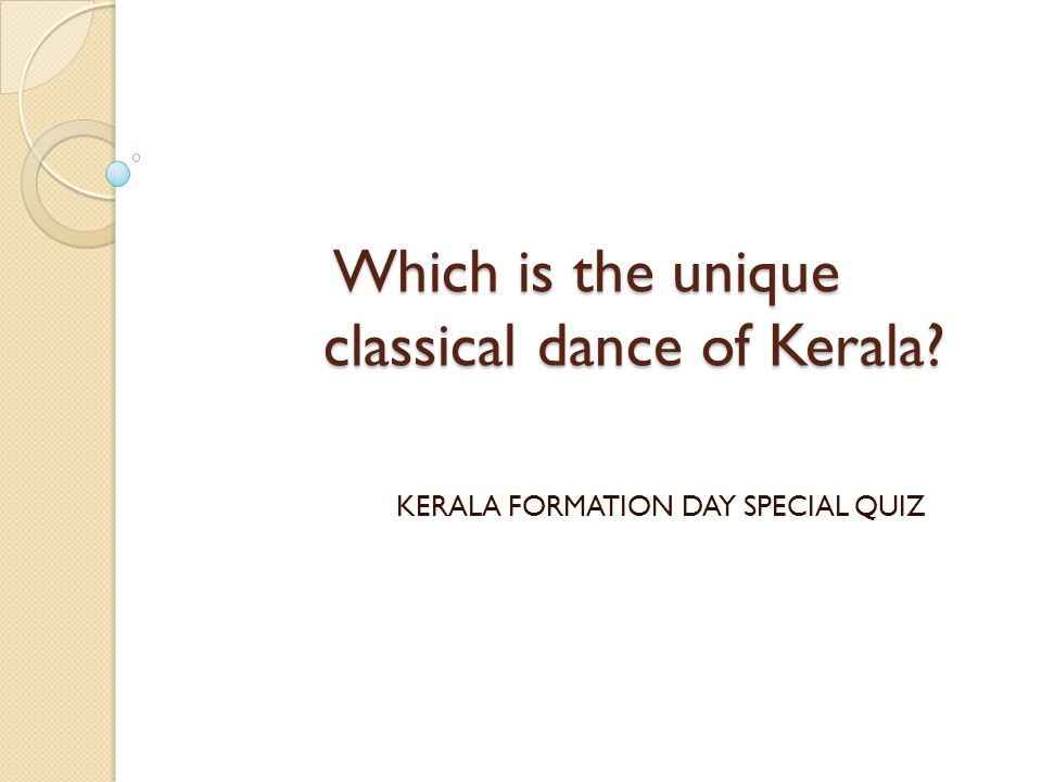 Which is the unique classical dance of Kerala