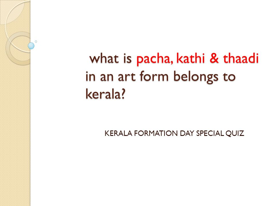 what is pacha, kathi & thaadi in an art form belongs to kerala