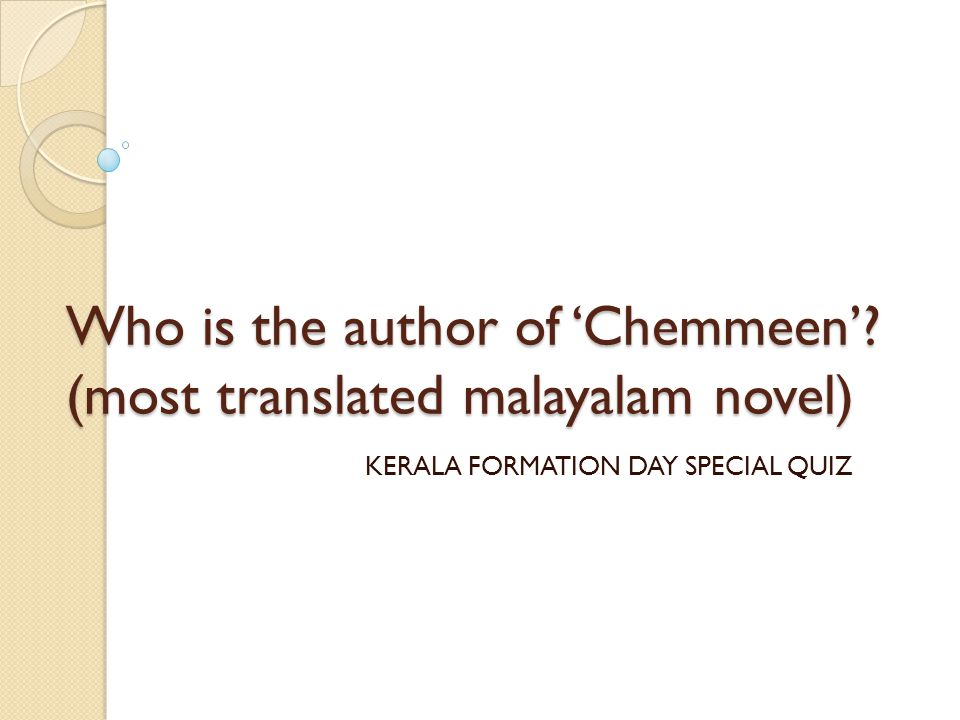 Who is the author of 'Chemmeen' (most translated malayalam novel)