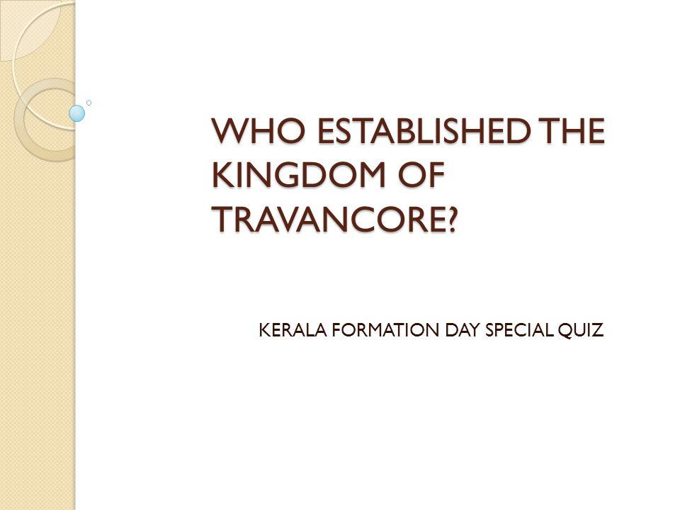 WHO ESTABLISHED THE KINGDOM OF TRAVANCORE