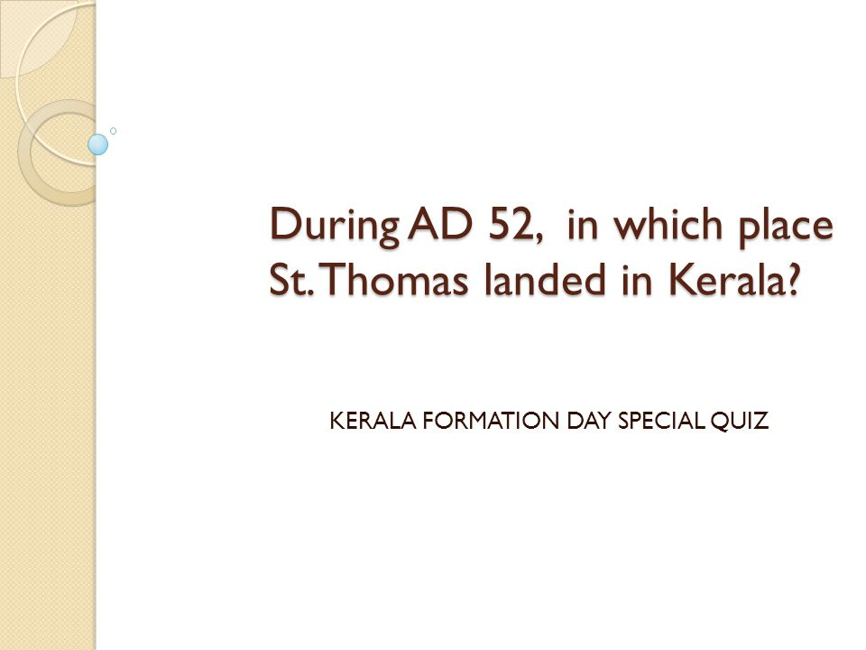 During AD 52, in which place St. Thomas landed in Kerala