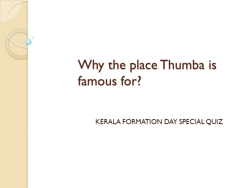 Why the place Thumba is famous for