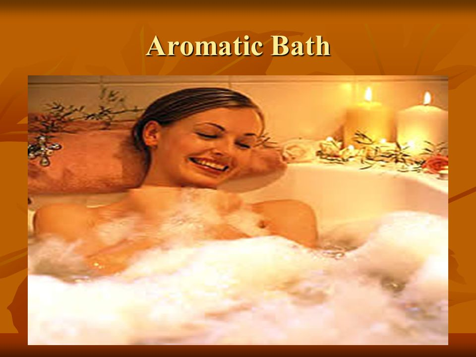 Aromatic Bath