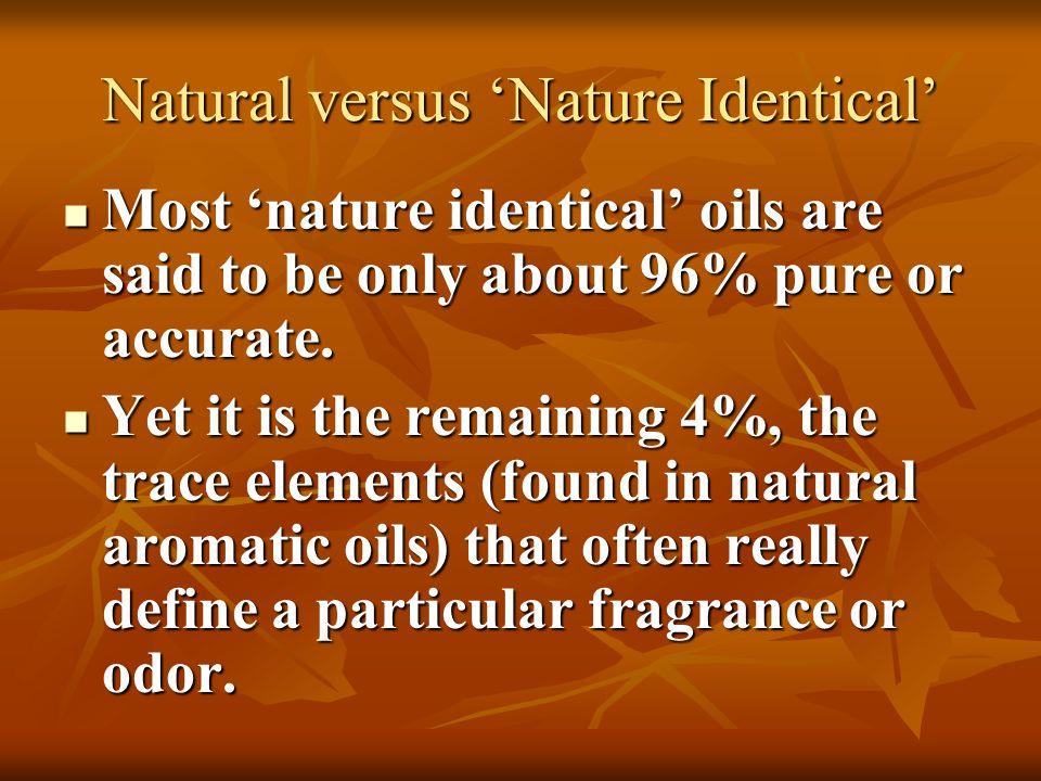 Natural versus 'Nature Identical'