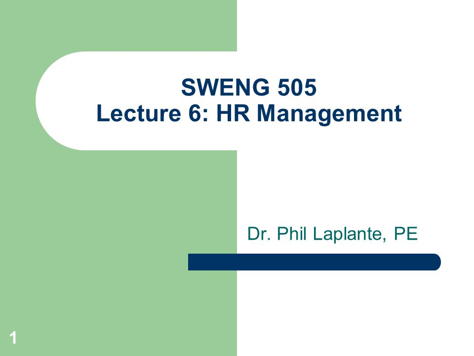 SWENG 505 Lecture 6: HR Management