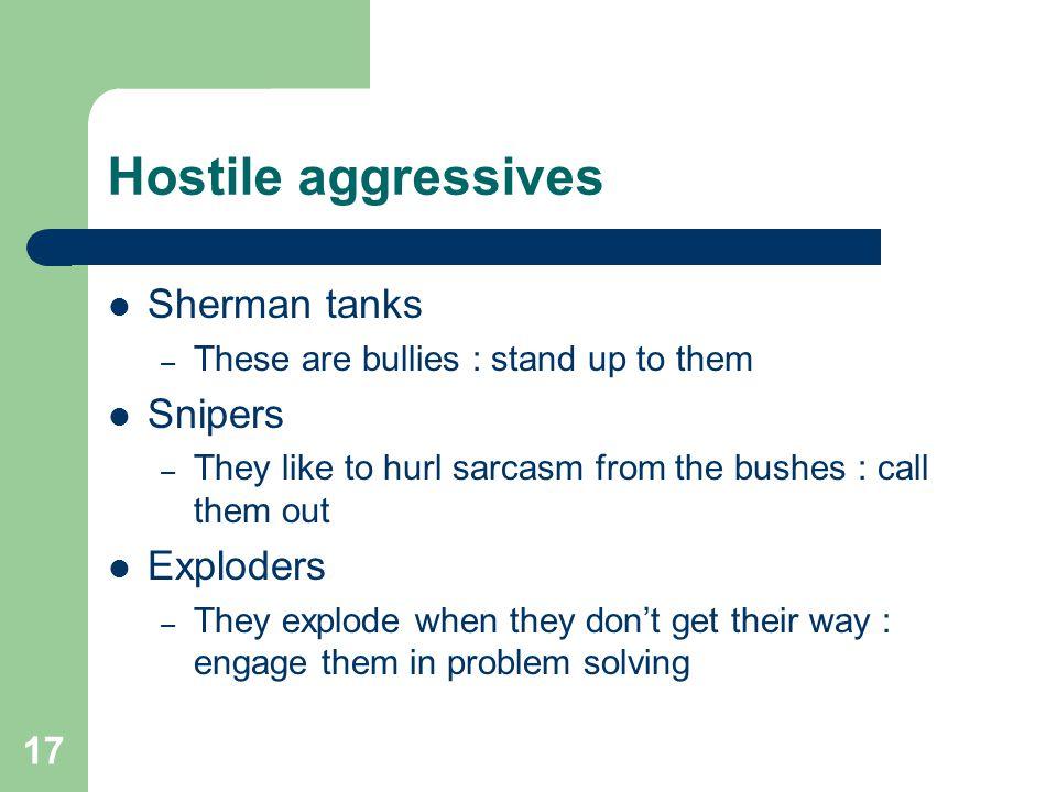 Hostile aggressives Sherman tanks Snipers Exploders