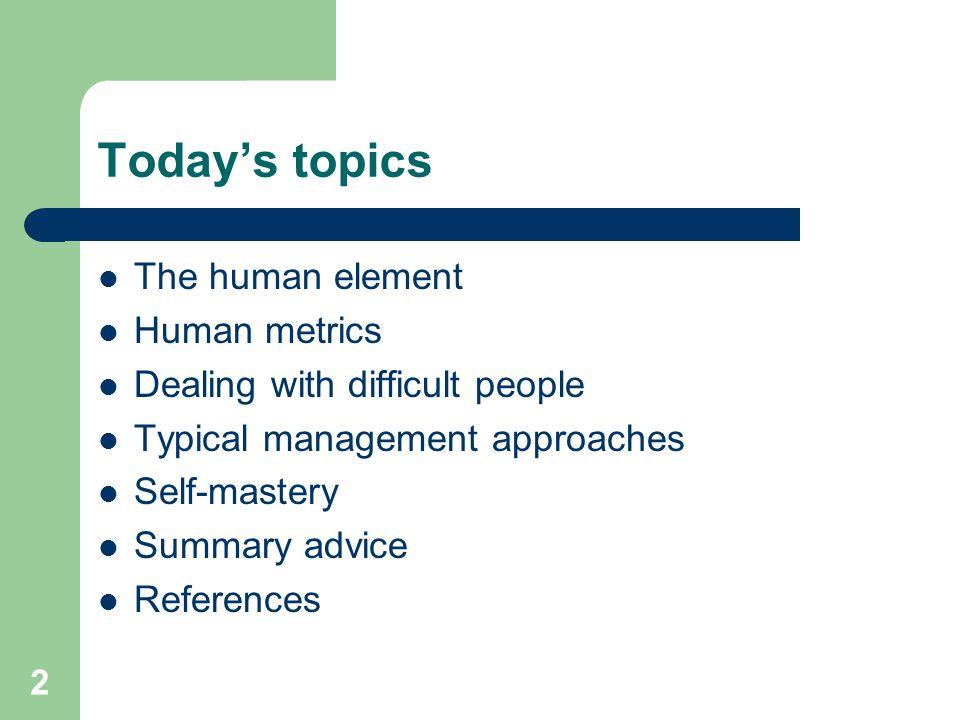 Today's topics The human element Human metrics