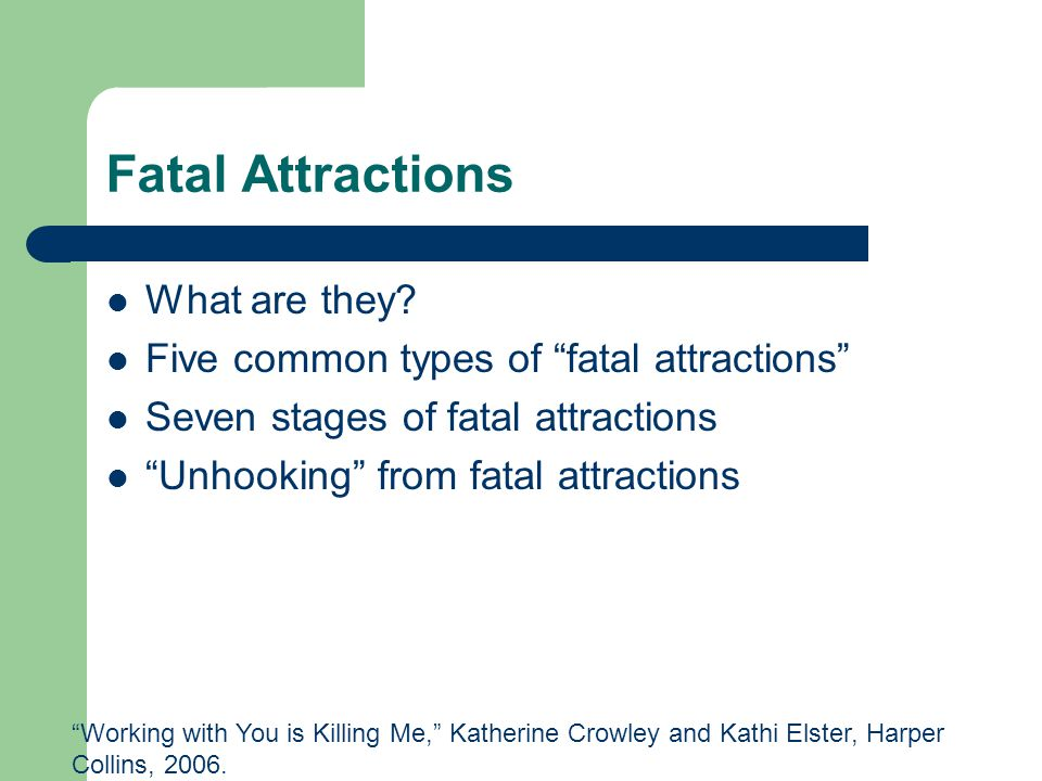 Fatal Attractions What are they