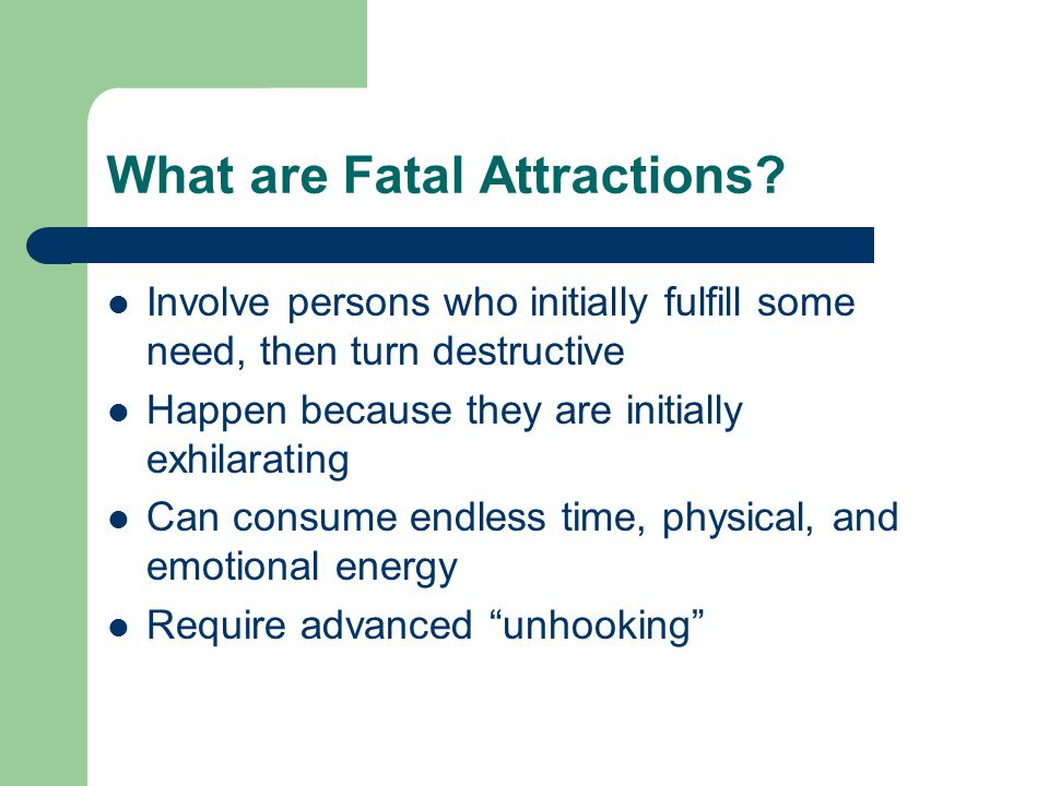 What are Fatal Attractions